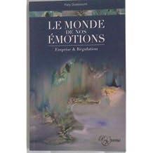 Le monde de nos émotions (French Edition)
