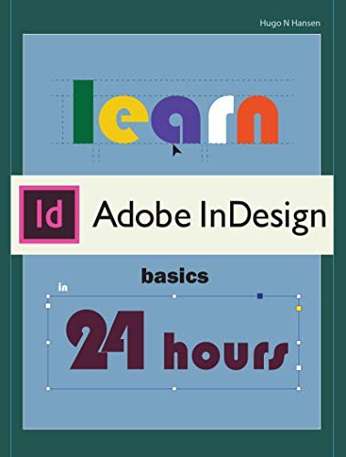 Learn Adobe InDesign Basics in 24 hrs