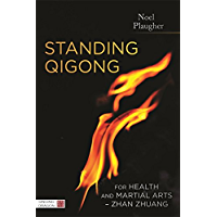 Standing Qigong for Health and Martial Arts - Zhan Zhuang (English Edition)
