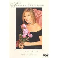 Barbra Streisand : Timeless Live In Concert