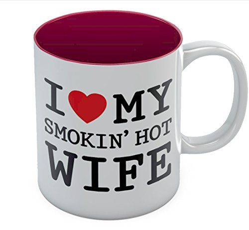 I Love My Smokin' Hot Wife Coffee Mug - Valentine's Day Romantic Gift - Mother's Day Gift Tea Mug 11 Oz. Red (Vday Gifts For Men)