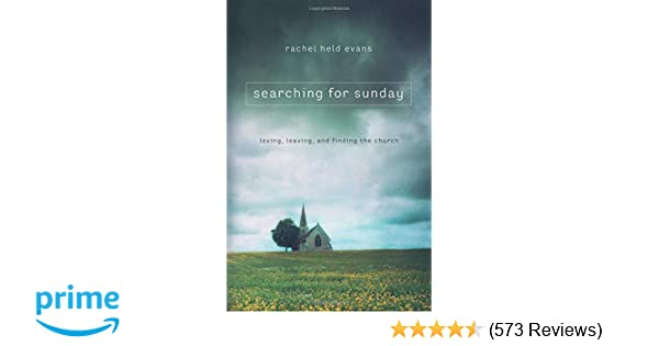 Sunday Review Editorial Dont Give Up >> Searching For Sunday Held Evans 9780718022129 Amazon Com Books