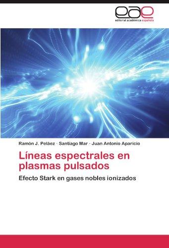 Descargar Libro Líneas Espectrales En Plasmas Pulsados Peláez Ramón J.