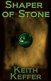 Shaper of Stone (The Shapers Book 1) by [Keffer, Keith]