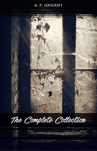 H. P. Lovecraft: The Complete Collection by [Lovecraft, H. P.]