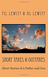 Short Takes & Outtakes: Short Stories of a Father and Son