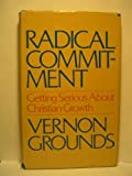 Radical Commitment, Vernon Grounds, 0880700513