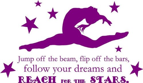 DS Inspirational Decals Gymnastics Quote - Girl's Vinyl Bedroom Decor | Jump Off The Beam, flip Off The Bars, Follow Your Dreams and Reach for The Stars | Gymnast Wall Decal | 22