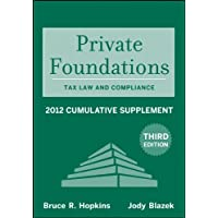 Private Foundations: Tax Law and Compliance 2012 Cumulative Supplement (Wiley Nonprofit Law, Finance and Management Series)