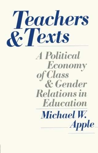 Teachers and Texts: A Political Economy of Class and Gender Relations in Education