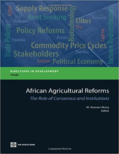 African Agricultural Reforms: The Role of Consensus and Institutions (Directions in Development)