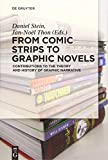 From Comic Strips to Graphic Novels: Contributions To The Theory And History Of Graphic Narrative