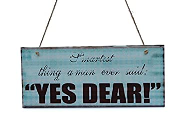 Amazon Com Cheyan Decorative Signs With Sayings Yes Dear