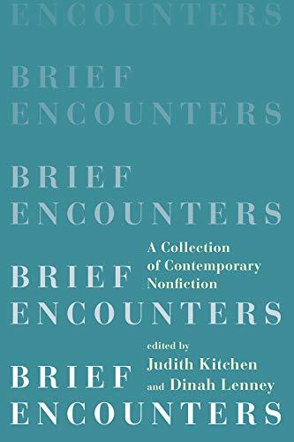 - Brief Encounters: A Collection of Contemporary Nonfiction