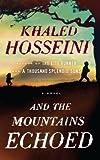 [ And the Mountains Echoed Hosseini, Khaled ( Author ) ] { Hardcover } 2013