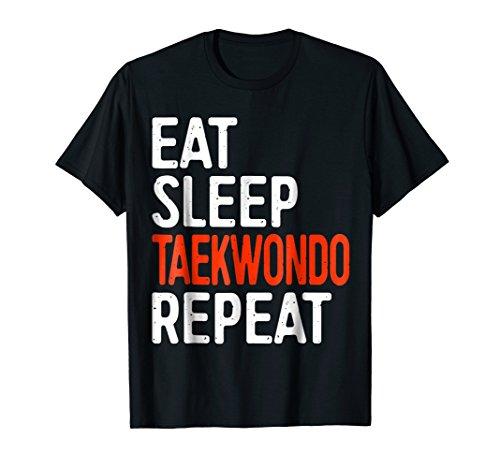 Eat Sleep Taekwondo Repeat T-Shirt Funny Sport Gift Shirt