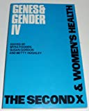Genes and Gender Four : The Second X and Women's Health, Myra Fooden, 0877522235