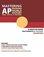 Mastering AP Modern World History: A Practice Book for Students (by Teachers)