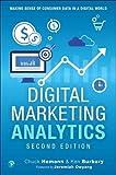 Digital Marketing Analytics: Making Sense of Consumer Data in a Digital World (2nd Edition) (Que Biz-Tech)