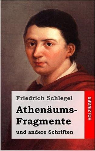 Athenäums-Fragmente: und andere Schriften (German Edition) by Friedrich Schlegel (2013-03-08)