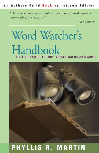 Word Watcher's Handbook: A Deletionary of the Most Abused and Misused Words