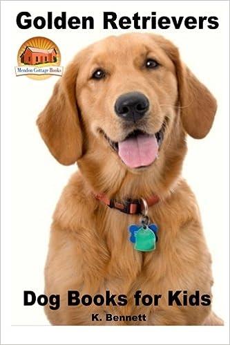 Golden Retrievers Dog Books For Kids K Bennett John Davidson