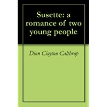 Susette: a romance of two young people