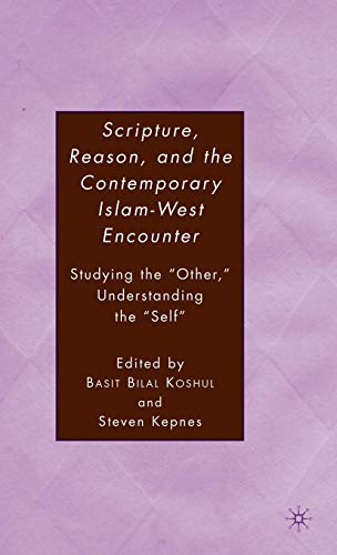 Scripture, Reason, and the Contemporary Islam-West Encounter: Studying the
