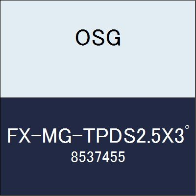 OSG エンドミル FX-MG-TPDS2.5X3゚ 商品番号 8537455