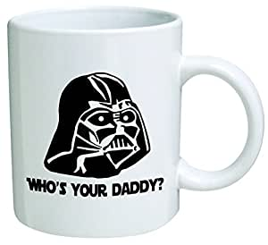 "Star Wars ""Who's Your Daddy""? Father's Day Coffee Mug Collectible Novelty 11 Oz Nice Valentine Inspirational and Motivational Souvenir"