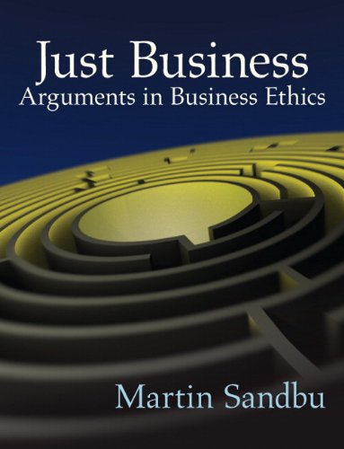 Just Business: Arguments in Business Ethics