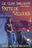 Patte de Velours (Le Clan Smilodon) (French Edition)