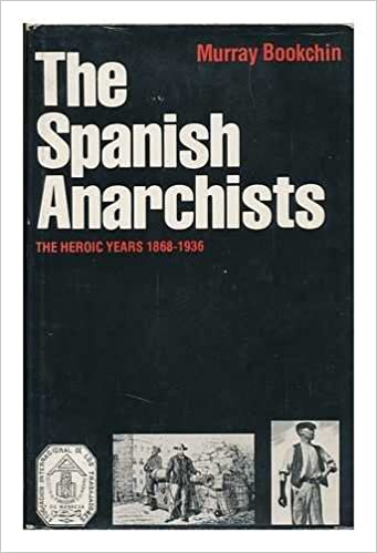Spanish Anarchists: The Heroic Years, 1868-1936