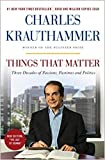 [By Charles Krauthammer ] Things That Matter: Three Decades of Passions, Pastimes and Politics (Paperback)【2018】by Charles Krauthammer (Author) (Paperback)