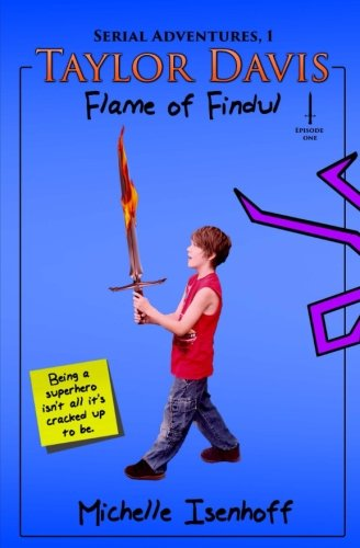 Taylor Davis: Flame of Findul, Episode 1 (Serial Adventures, 1.1) pdf epub