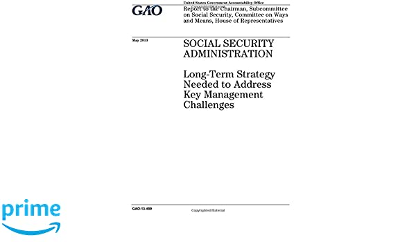 Social Security Administration :long-term strategy needed to address