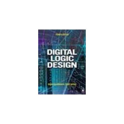 Digital Logic Design, 4Th Edition HOLDSWORTH