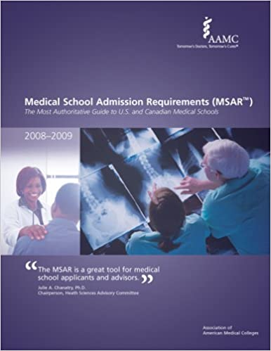 Medical School Admission Requirements (MSAR) 2008-2009: The
