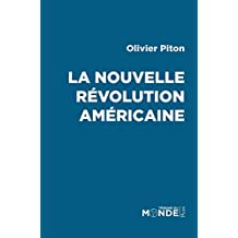 La nouvelle révolution américaine: La présidentielle américaine à la lumière de l'Histoire