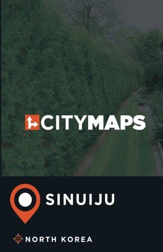 City Maps Sinuiju North Korea