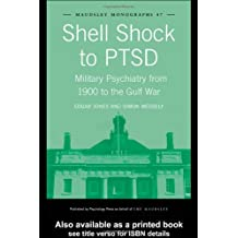 Shell Shock to PTSD: Military Psychiatry from 1900 to the Gulf War
