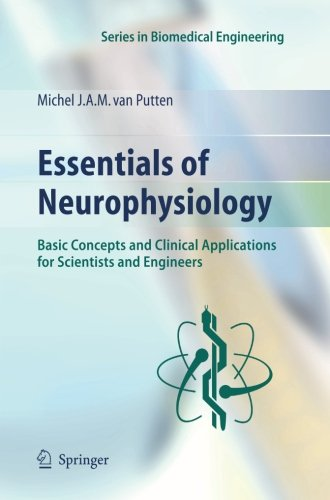 Essentials of Neurophysiology: Basic Concepts and Clinical Applications for Scientists and Engineers (Series in Biomedic