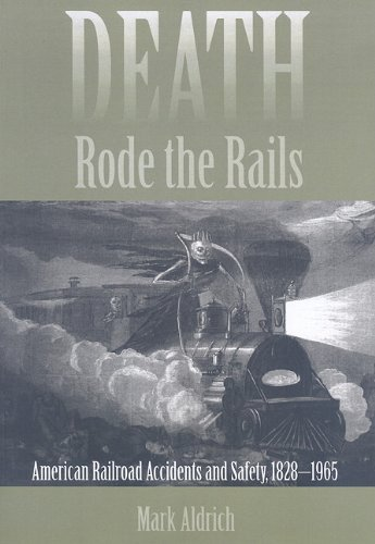 Death Rode the Rails: American Railroad Accidents and Safety, 1828–1965
