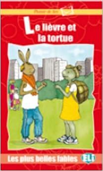 Plaisir de lire - Les plus belles fables: Le lievre et la tortue - book