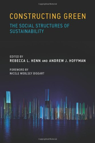 Constructing Green: The Social Structures of Sustainability (Urban and Industrial Environments) (Dunbar Amy)