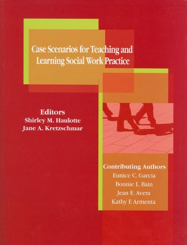 Case Scenarios for Teaching and Learning Social Work Practice (Teaching Social Work)
