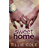Sweet Home (Sweet Home Series Book 1)