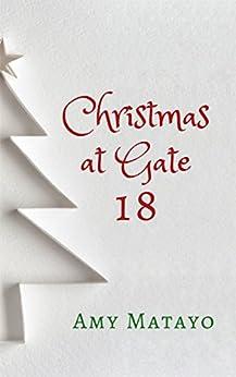Christmas at Gate 18 by [Matayo, Amy]