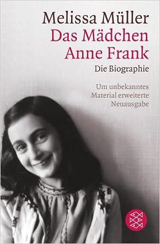 das mdchen anne frank die biographie amazonde melissa mller miep gies bcher - Anne Frank Lebenslauf