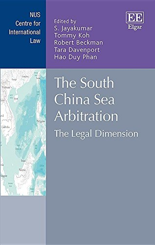 The South China Sea Arbitration: The Legal Dimension (NUS Centre for International Law Series) S. Jayakumar